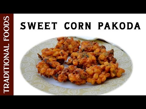 HOW TO MAKE SWEET CORN PAKODA | CORN FRITTERS RECIPE | TRADITIONAL FOODS