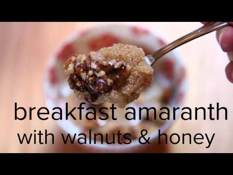 How to make the ancient grain amaranth: Recipe for breakfast amaranth with walnuts and honey