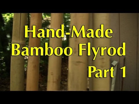 Hand-Made Bamboo Fly Rod Part 1