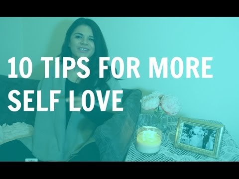 Self Love - 10 Ways to practice  SELF LOVE