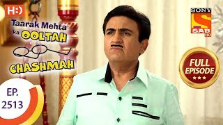 Taarak Mehta Ka Ooltah Chashmah - Ep 2513 - Full Episode - 18th July, 2018