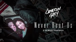Cameron Grey - Never Bout Us VR