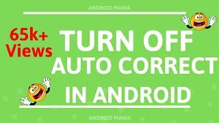 How To Turn Off Auto Correct On An Android Autocorrect Selection Turn