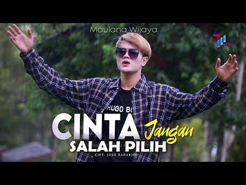 Download Lagu Maulana Wijaya Cinta Jangan Salah Pilih Mp3