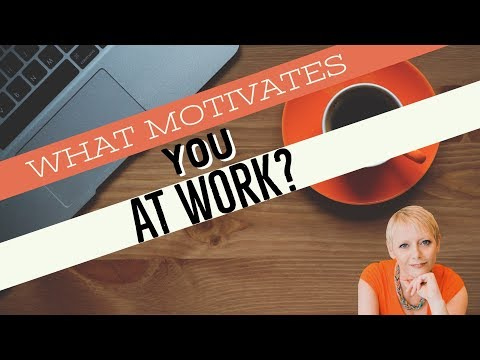 What Motivates You at Work?