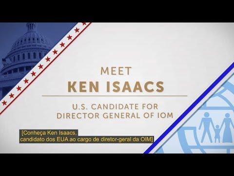 Conheça Ken Isaacs, candidato dos EUA ao cargo de diretor-geral da OIM