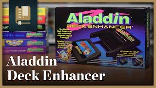 Aladdin Deck Enhancer | Gaming Historian