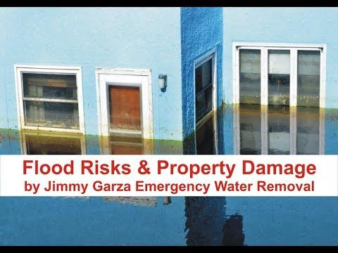 Flood Risks & Property Damage by Jimmy Garza Emergency Water Removal