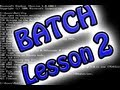 Batch Programming: Lesson 2 (User Input, Variables)