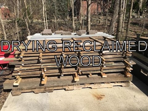 Drying Reclaimed Wood