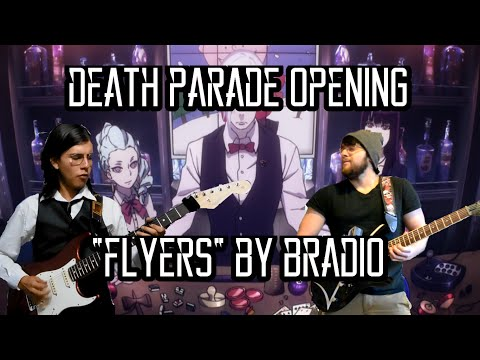 Death Parade Opening - Flyers by BRADIO Cover ft. MrLopez2112 - デス・パレード