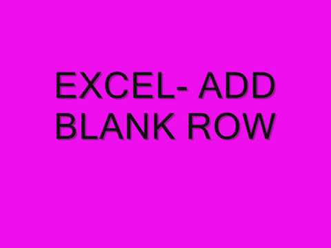 EXCEL- HOW TO  ADD BLANK ROW