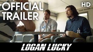 LOGAN LUCKY | Official Trailer | 2017 [HD]