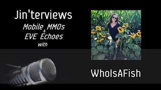 Jinterviews WhoIsAFish On Mobile MMOs And EVE Echoes