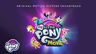 "My Little Pony: The Movie Soundtrack - ""We Got This Together"" Audio Track"