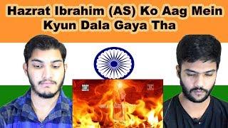 Indian reaction on Hazrat Ibrahim (AS) Ko Aag Mein Kyun Dala Gaya Tha | Swaggy d