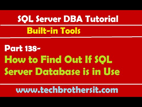SQL Server DBA Tutorial 138-How to Find Out If SQL Server Database is in Use