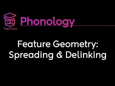 [Phonology] Feature Geometry: Spreading and Delinking
