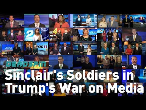 Sinclair's Soldiers in Trump's War on Media