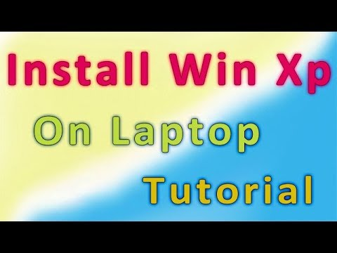 How To Install Windows Xp on Laptop (updated)