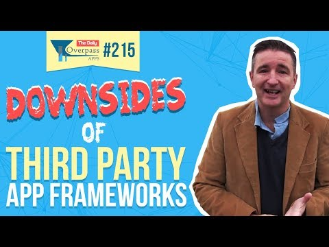 Downsides of Third Party App Frameworks