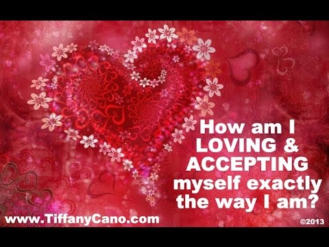 How am I Loving & Accepting myself exactly the way I am?