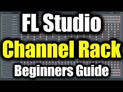 FL STUDIO CHANNEL RACK TUTORIAL   How to Use Channel Rack FL Studio Beginners Guide FL Studio Basics