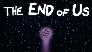 The End of Us