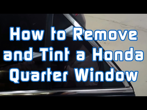 How to Remove and Tint a Honda Quarter Window