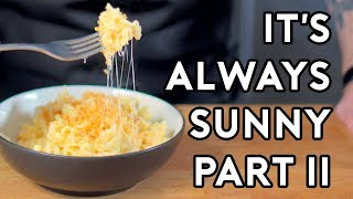 Binging with Babish: It's Always Sunny Special Part II