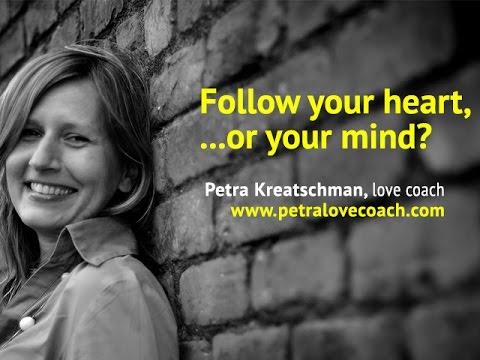 Follow your heart, ...or your mind? - Petra Kreatschman, love coach
