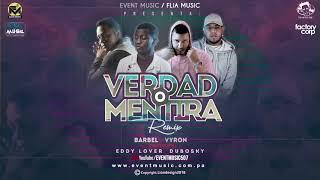 Verdad o Mentira Remix - Barbel ft Vyron, Eddy Lover, Dubosky