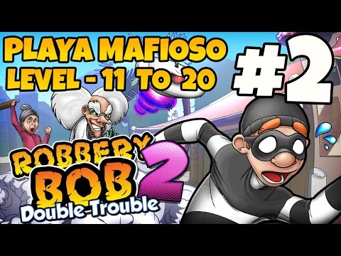 Robbery Bob 2: Double Trouble - Playa  Mafioso Lvl. 11-20 - iOS / Android Gameplay Video - Part 2