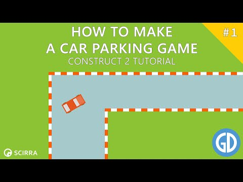 1. How To Make A Car Parking Game - Construct 2 Tutorial