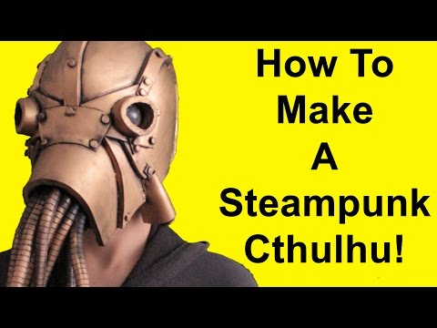 How To Make A Steampunk Cthulhu (DIY)