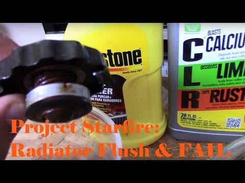 Project Starfire: Radiator Flush & FAIL