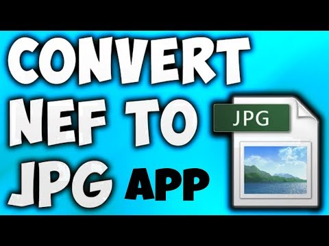 How to convert Nikon. Nef files to .jpg images