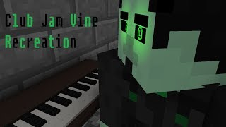 CLUB JAM - Minecraft Vine Recreation