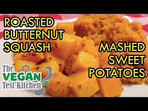 Roasted Butternut Squash & Mashed Sweet Potatoes | The Vegan Test Kitchen