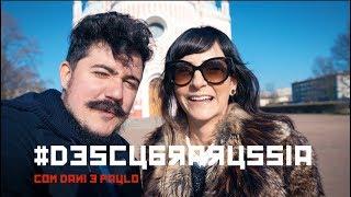 #descubrarussia - Com Dani Noce E Paulo Cuenca - Ep. 01