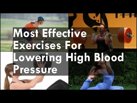 Most Exercises For Lowering High Blood Pressure