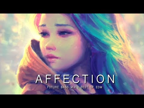 Affection - Future Bass Mix | Best of EDM