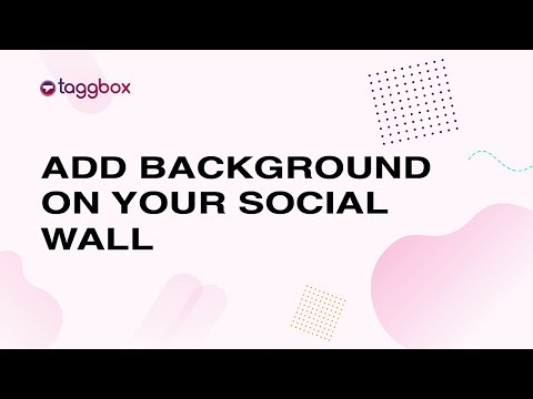 How to add background on your social wall