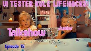 TALKSHOW JUNIOR | VI TESTER KULE LIFEHACKS! | EPISODE 15