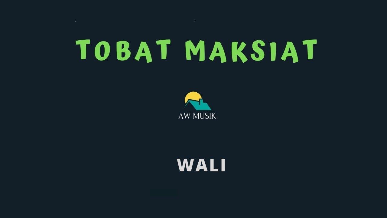 Download WALI-TOBAT MAKSIAT (KARAOKE LYRICS) BY AW MUSIK MP3 Gratis