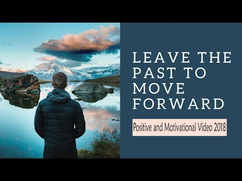 Leave the past to move forward | Motivational Quotes | Positive Thoughts | WhatsApp Status Video