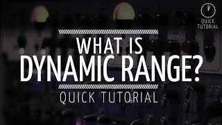 What is 'Dynamic Range'? (Quick tutorial)