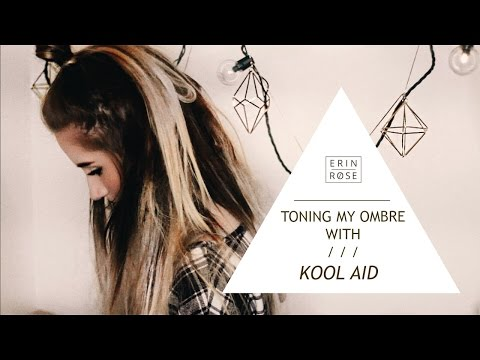 Toning my Ombre with KOOL AID | Erin Rose