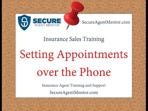 Insurance Sales Training: Setting Appointments over the Phone