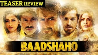 Baadshaho teaser review| Ajay Devgan, Emran Hashmi